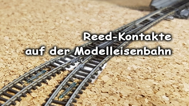 Reed-Kontakte für Weichen im Modellbahnbau